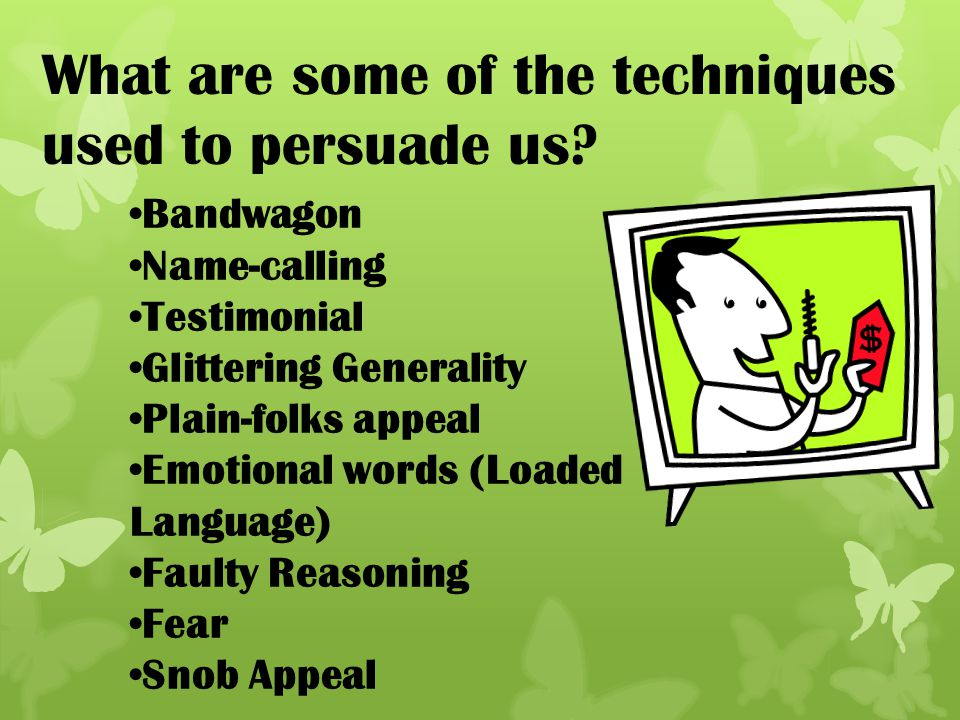 What are some of the techniques used to persuade us