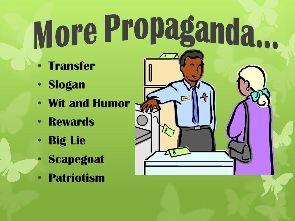 More Propaganda… Transfer Slogan Wit and Humor Rewards Big Lie