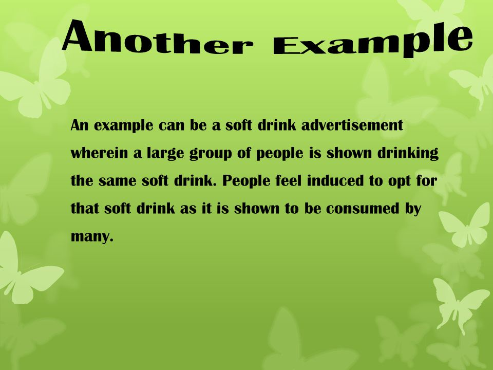 Another Example An example can be a soft drink advertisement