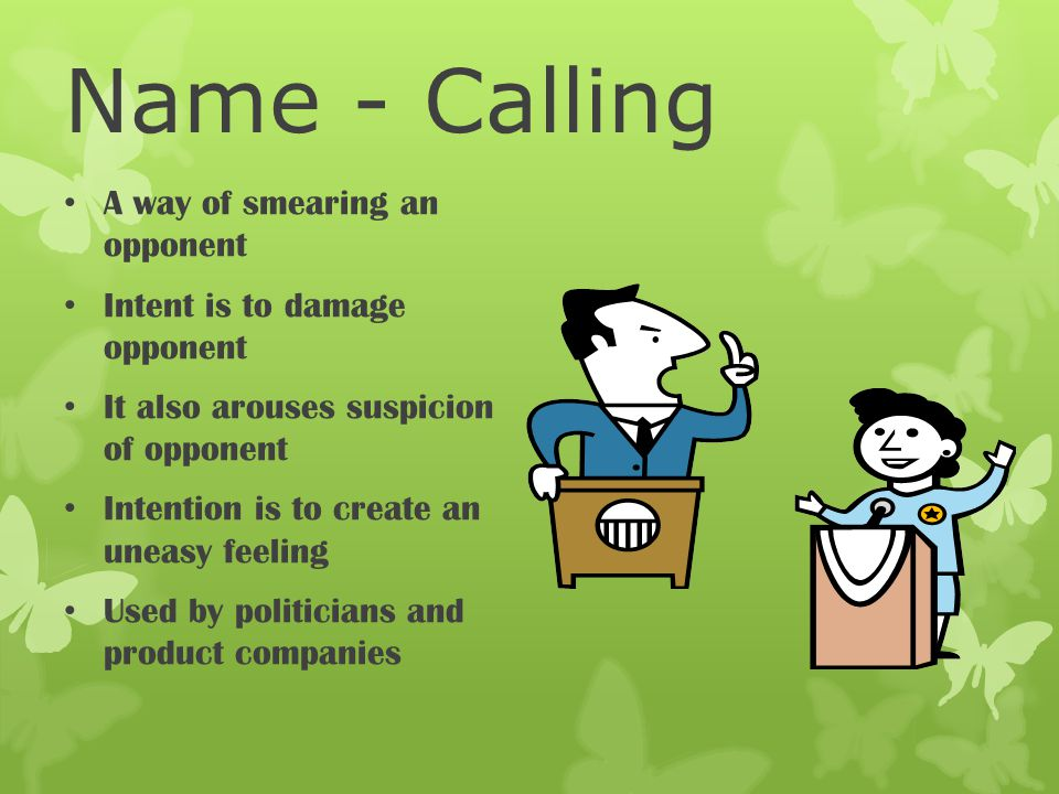 Name - Calling A way of smearing an opponent