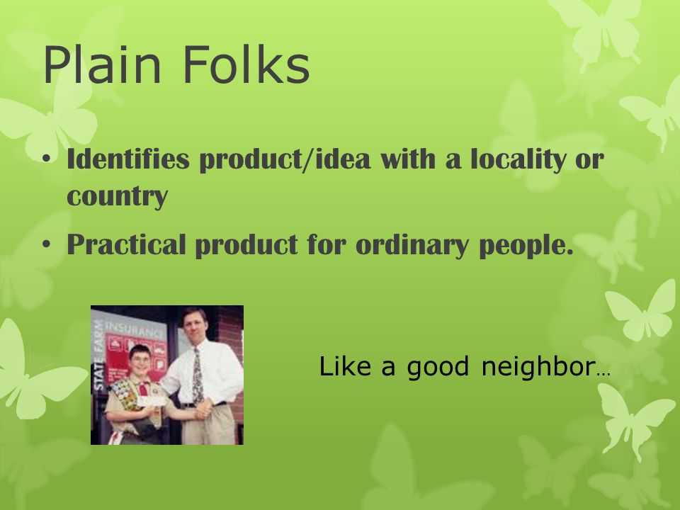 Plain Folks Identifies product/idea with a locality or country