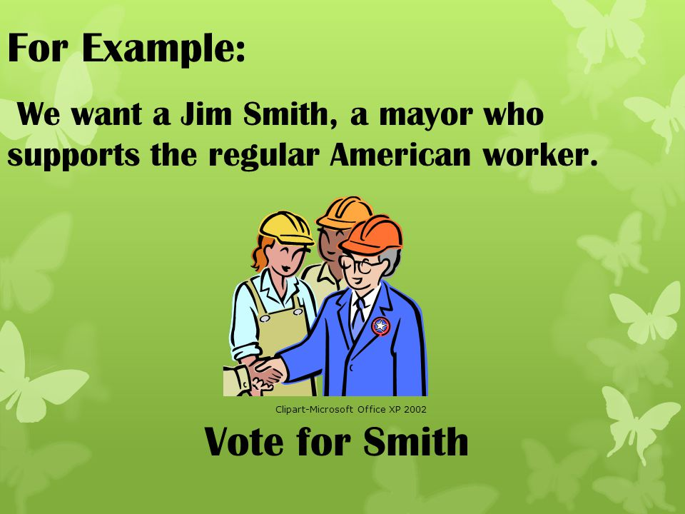 For Example: Vote for Smith