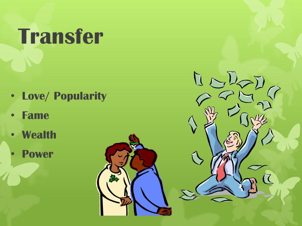 Transfer Love/ Popularity Fame Wealth Power