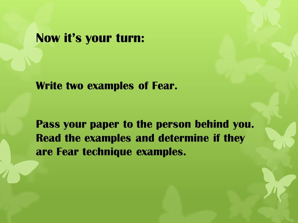 Now it's your turn: Write two examples of Fear.