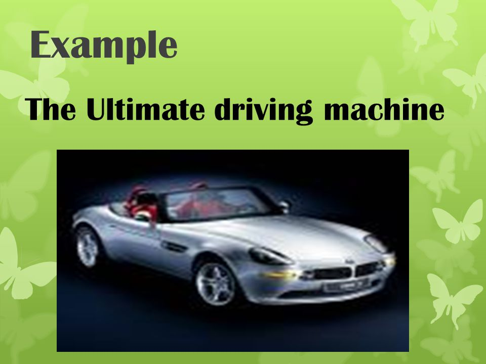 Example The Ultimate driving machine