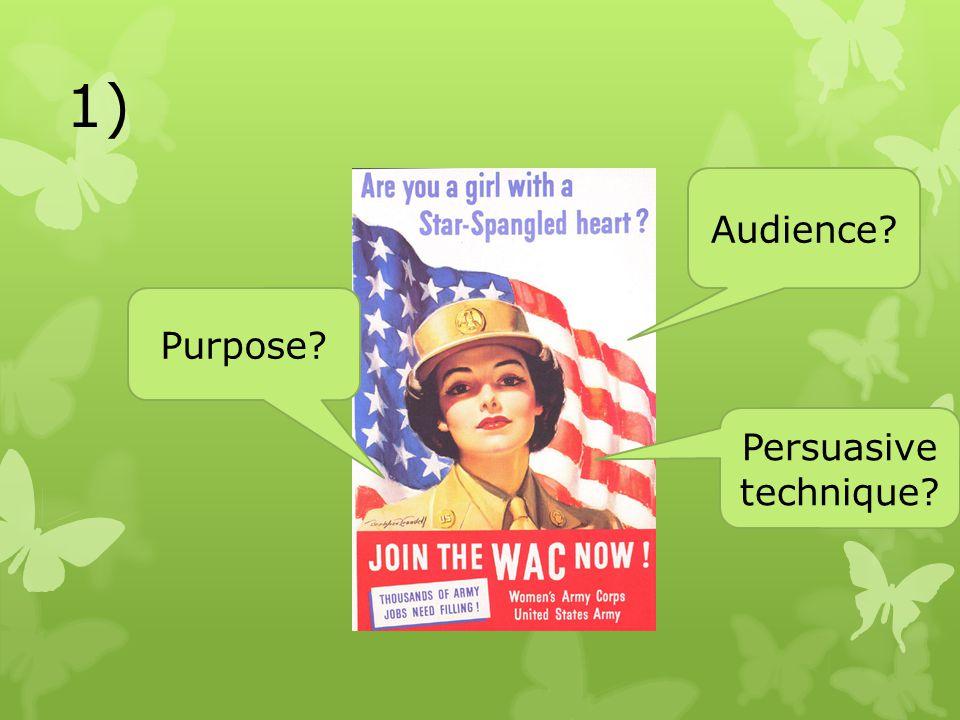 1) Audience Purpose Persuasive technique