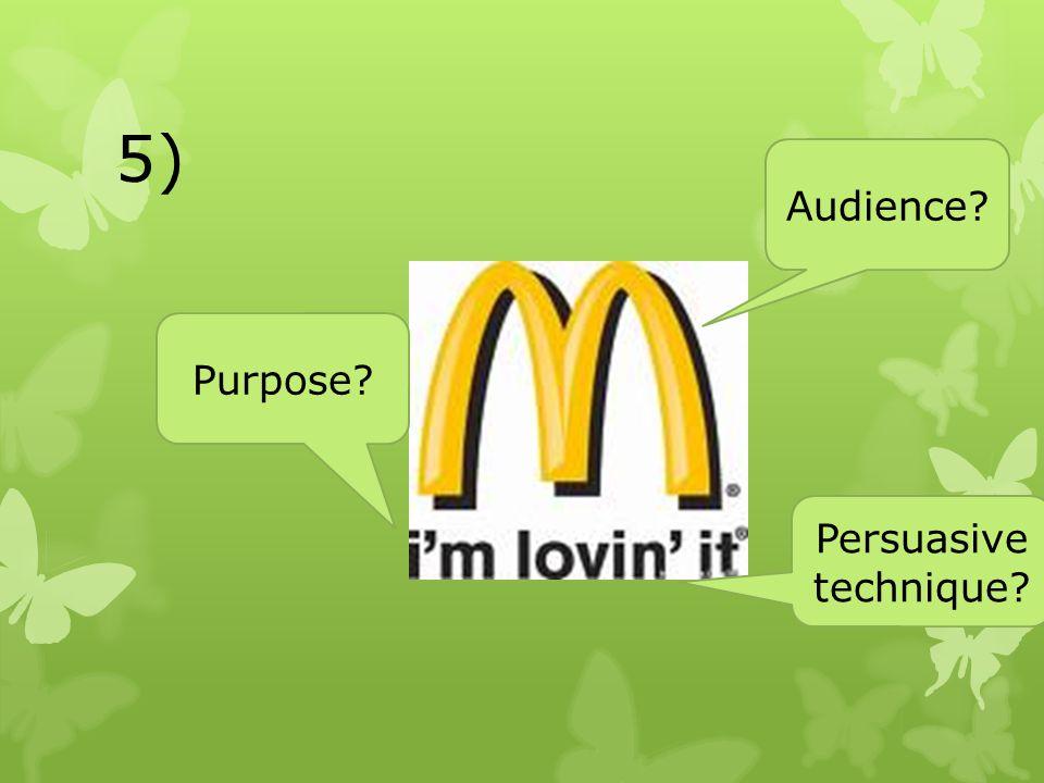 5) Audience Purpose Persuasive technique