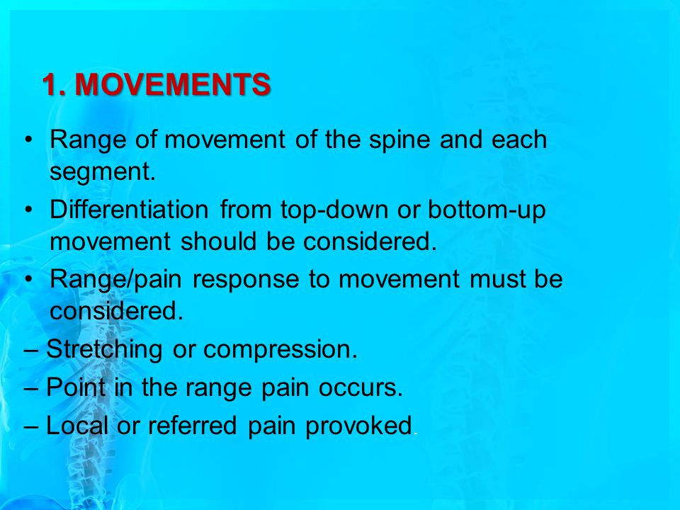 1. MOVEMENTS Range of movement of the spine and each segment.