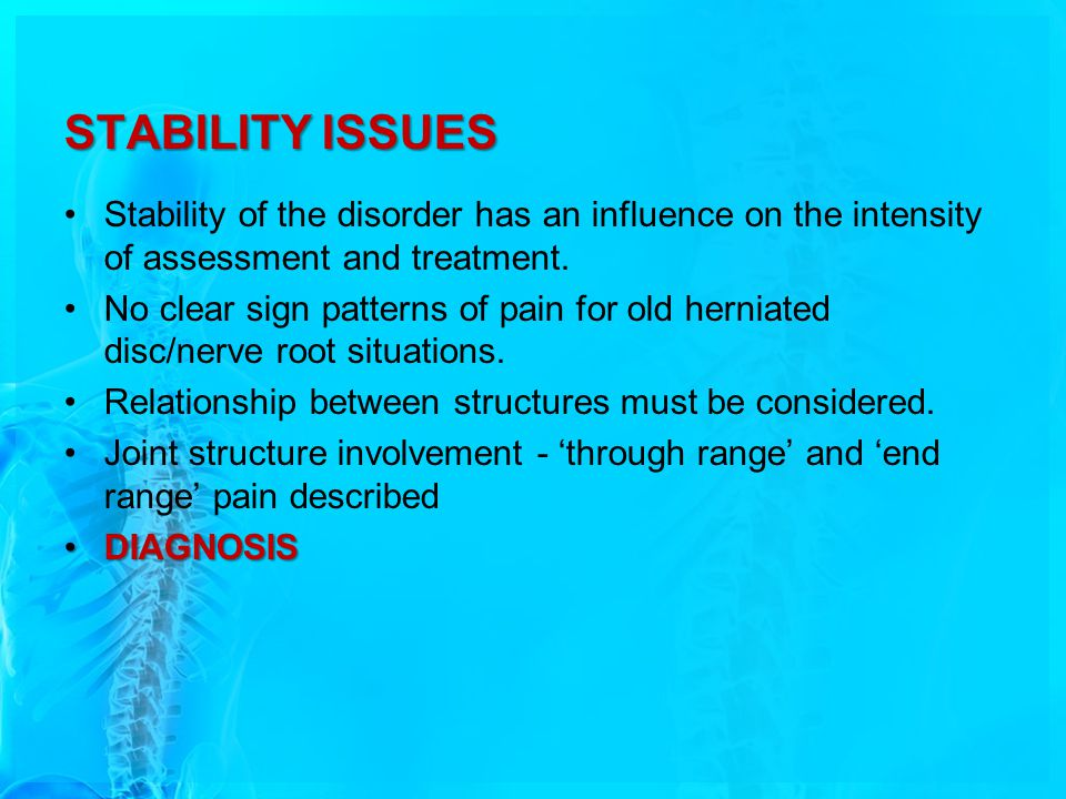 STABILITY ISSUES Stability of the disorder has an influence on the intensity of assessment and treatment.