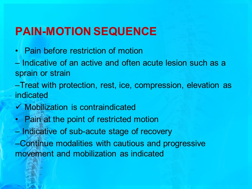 PAIN-MOTION SEQUENCE Pain before restriction of motion