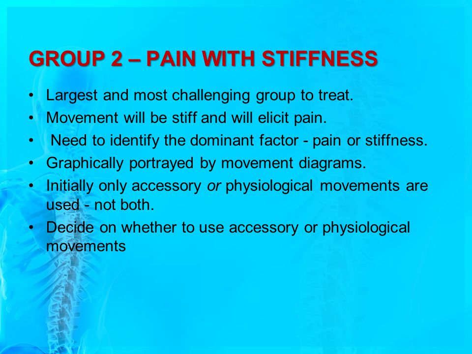 GROUP 2 – PAIN WITH STIFFNESS