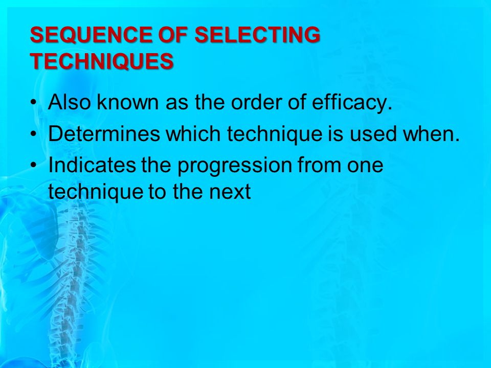 SEQUENCE OF SELECTING TECHNIQUES