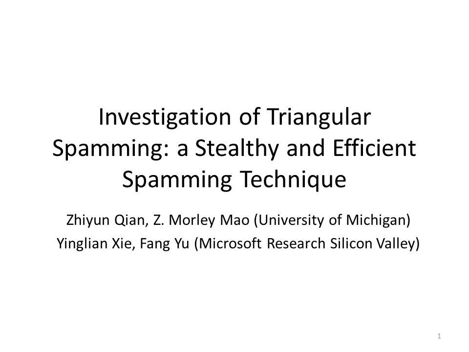 Investigation of Triangular Spamming: a Stealthy and Efficient Spamming Technique