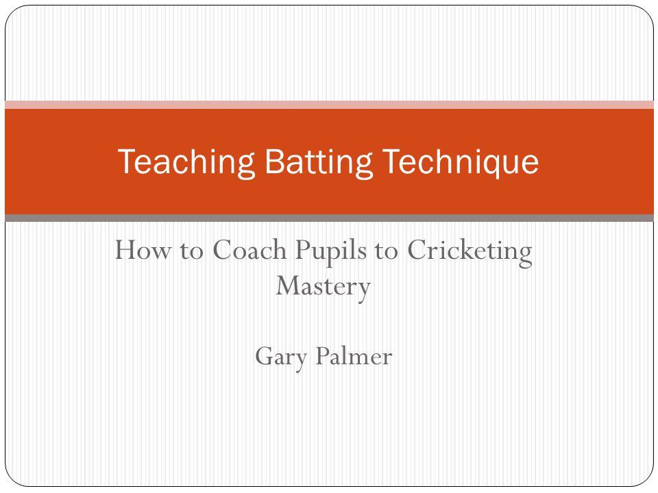 Teaching Batting Technique