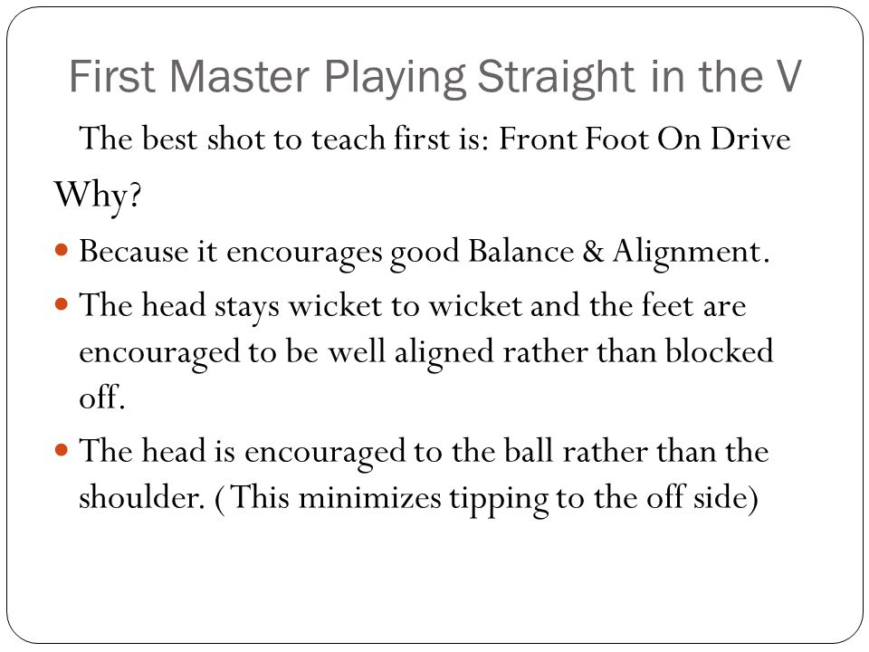 First Master Playing Straight in the V