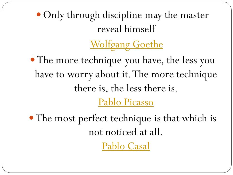 Only through discipline may the master reveal himself