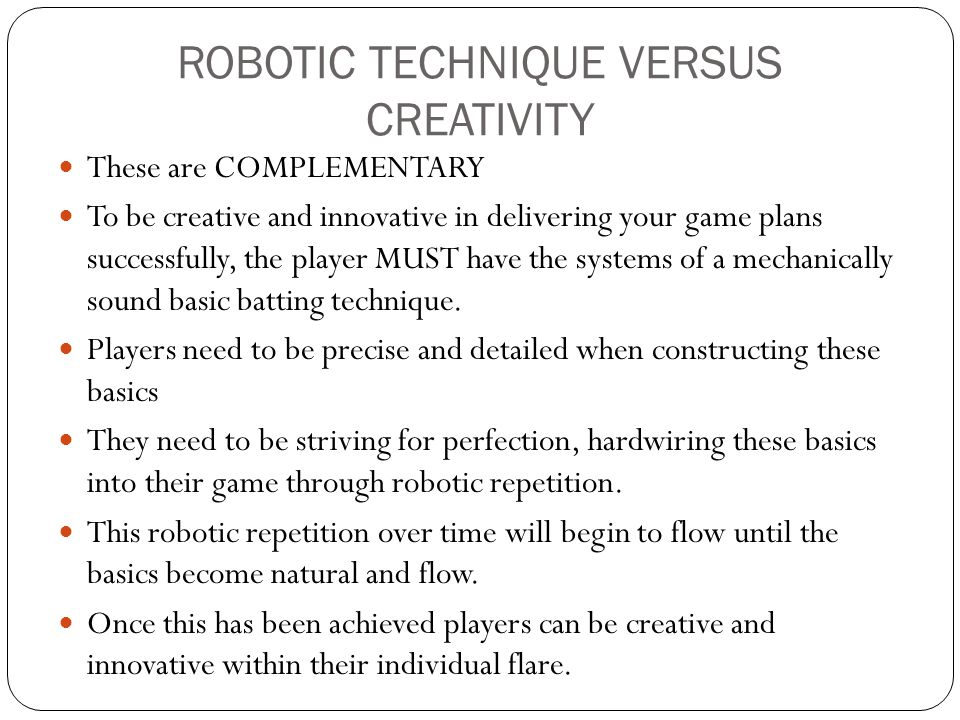 ROBOTIC TECHNIQUE VERSUS CREATIVITY