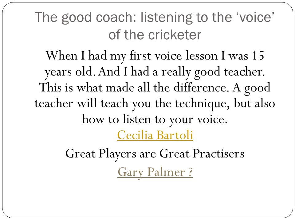 The good coach: listening to the 'voice' of the cricketer