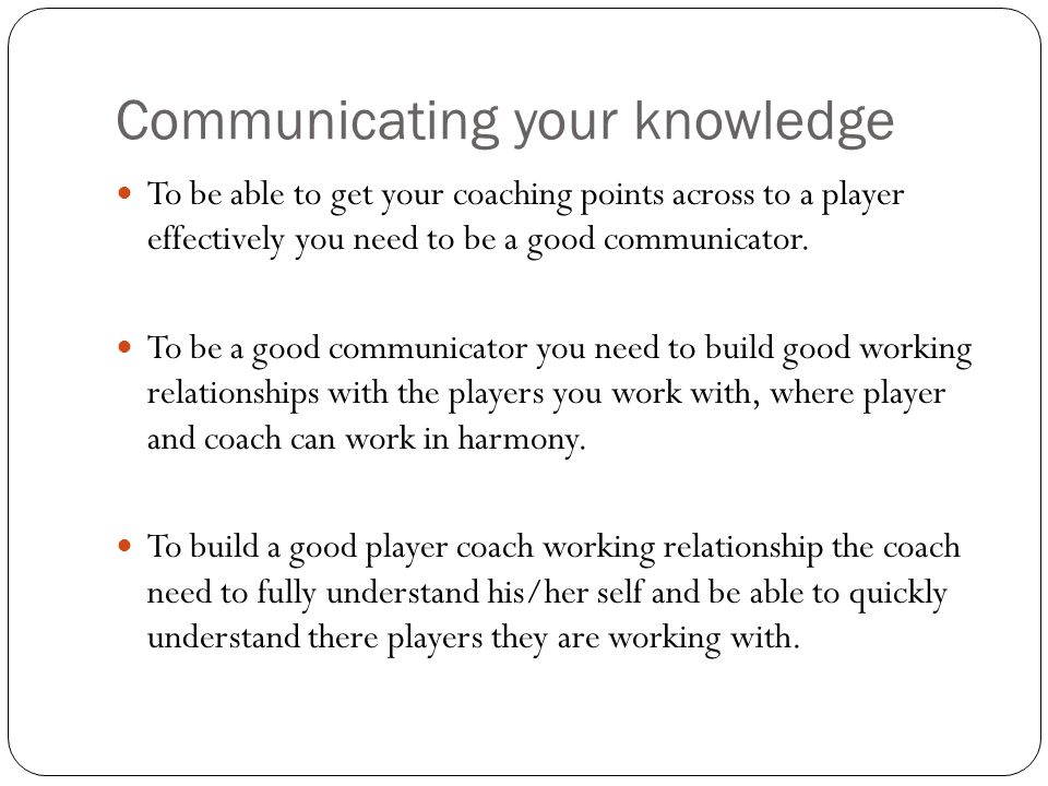 Communicating your knowledge