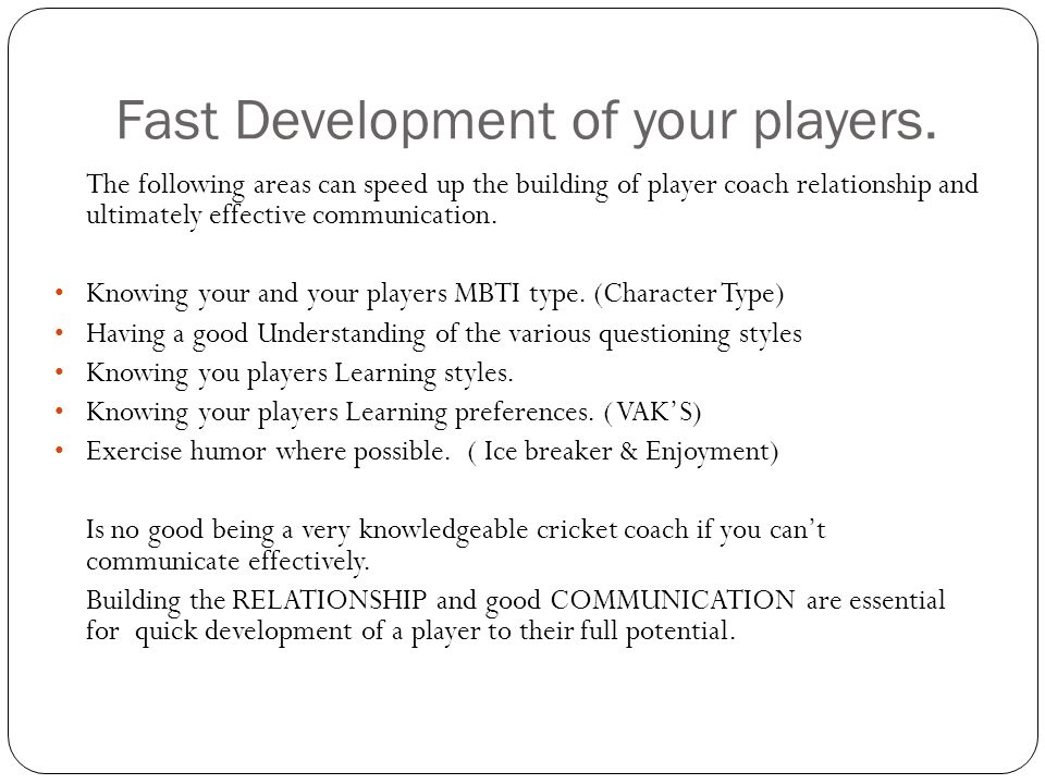 Fast Development of your players.