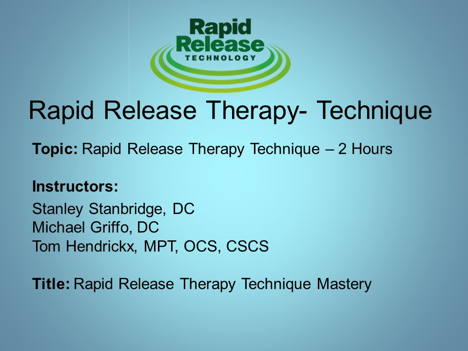 Rapid Release Therapy- Technique