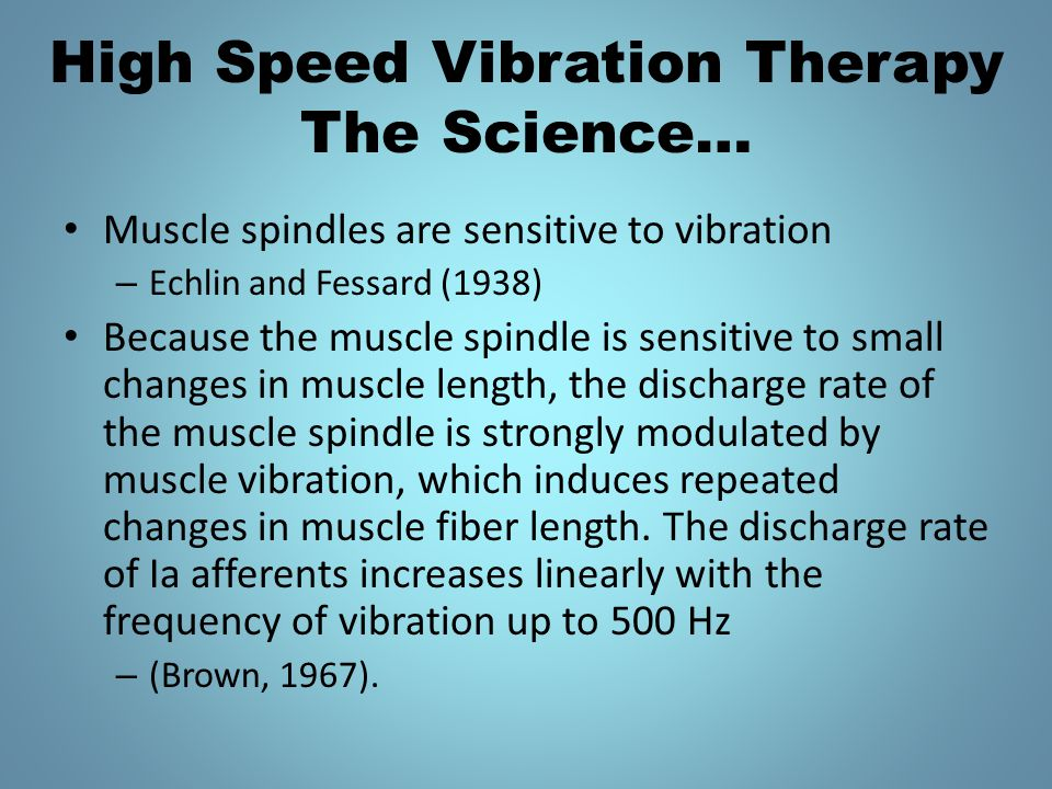 High Speed Vibration Therapy The Science…