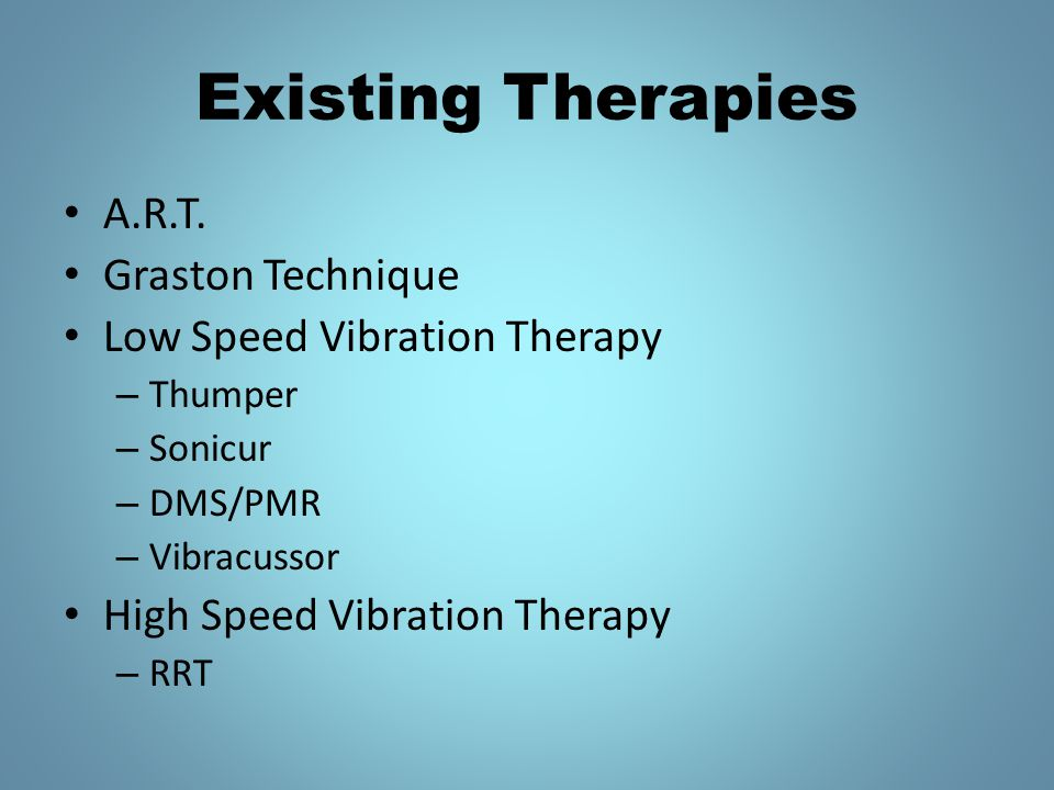 Existing Therapies A.R.T. Graston Technique