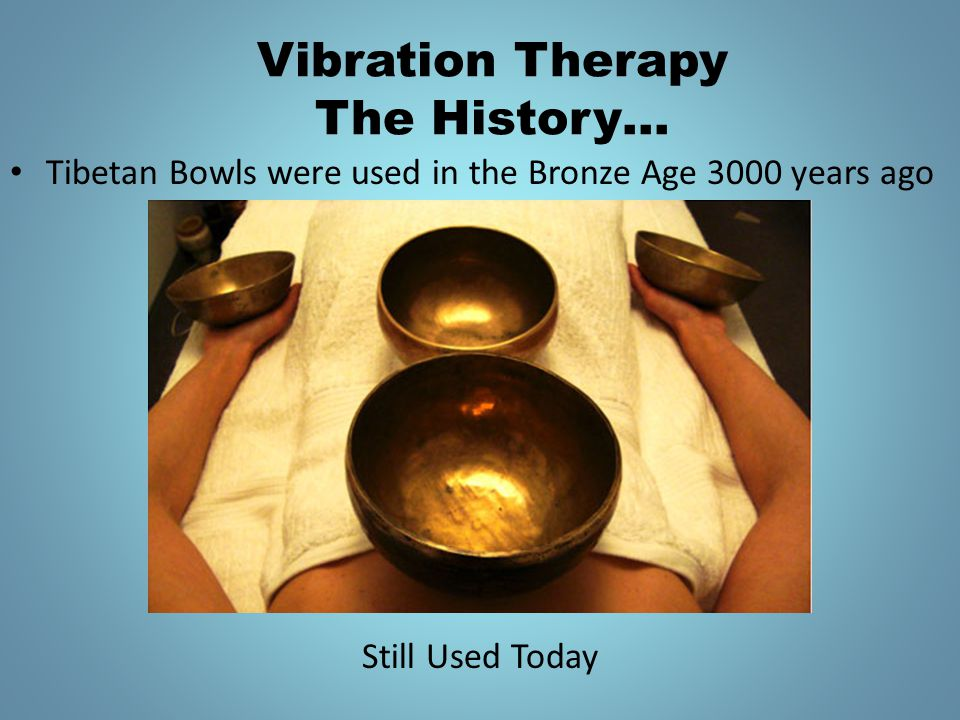 Vibration Therapy The History…