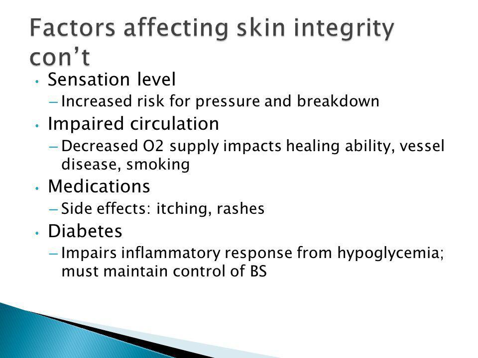 Factors affecting skin integrity con't