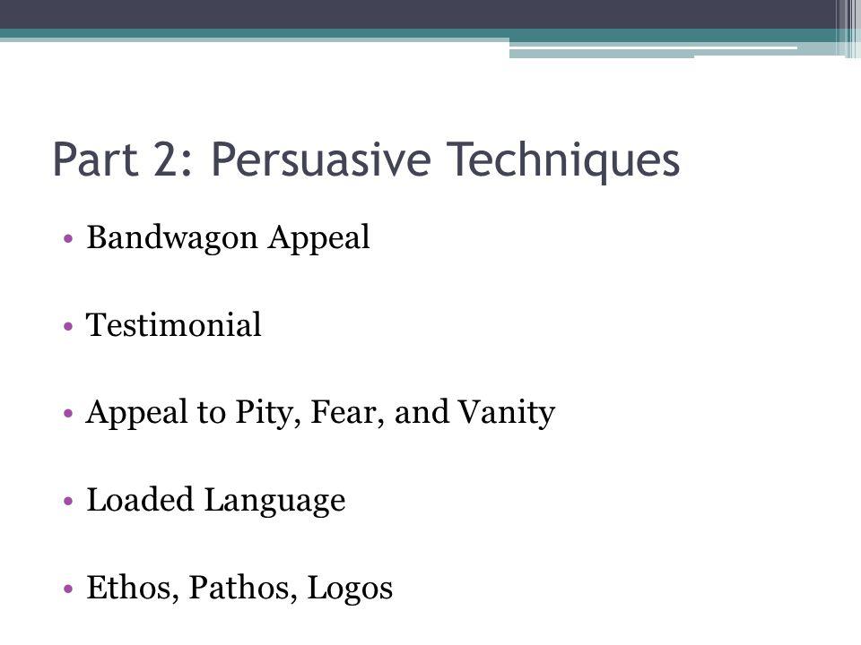 Part 2: Persuasive Techniques