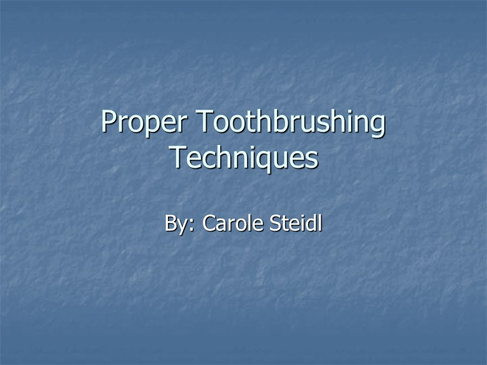 Proper Toothbrushing Techniques