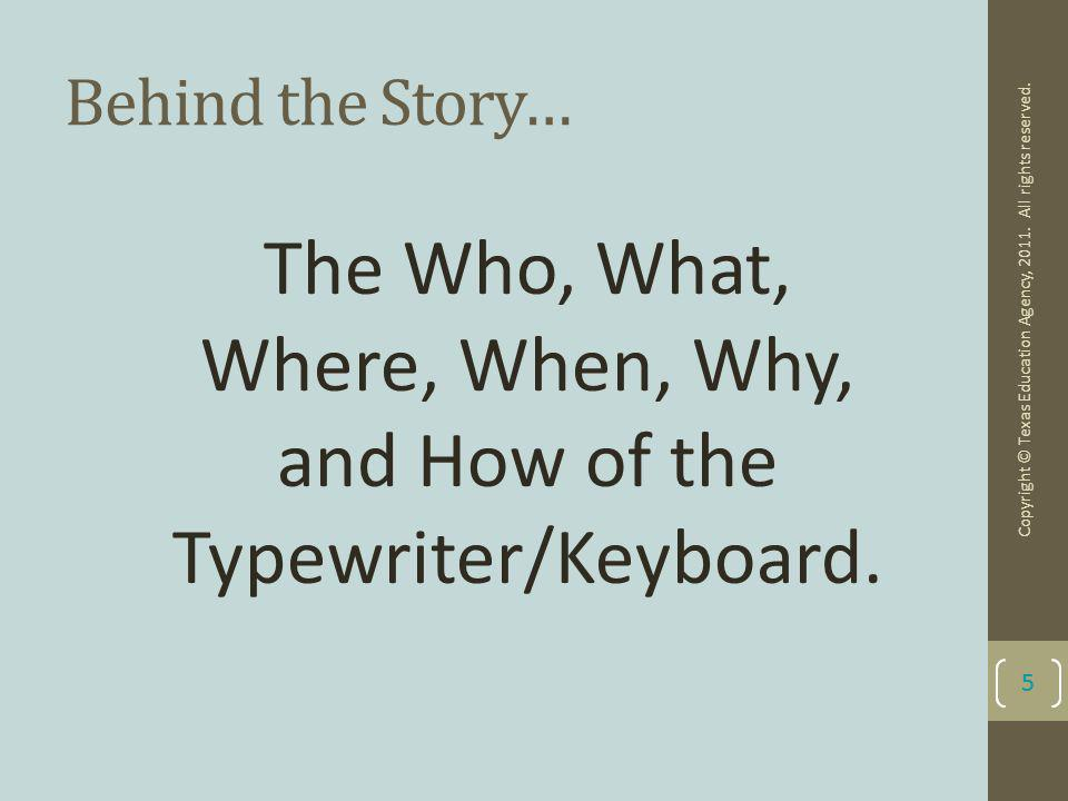 The Who, What, Where, When, Why, and How of the Typewriter/Keyboard.