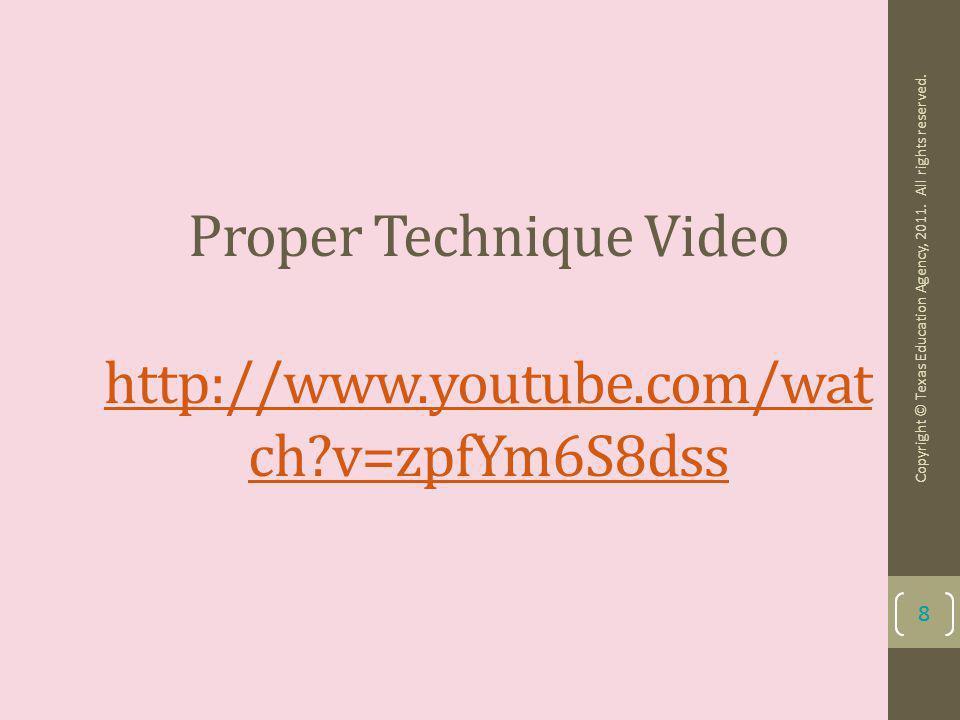 Proper Technique Video http://www.youtube.com/watch v=zpfYm6S8dss
