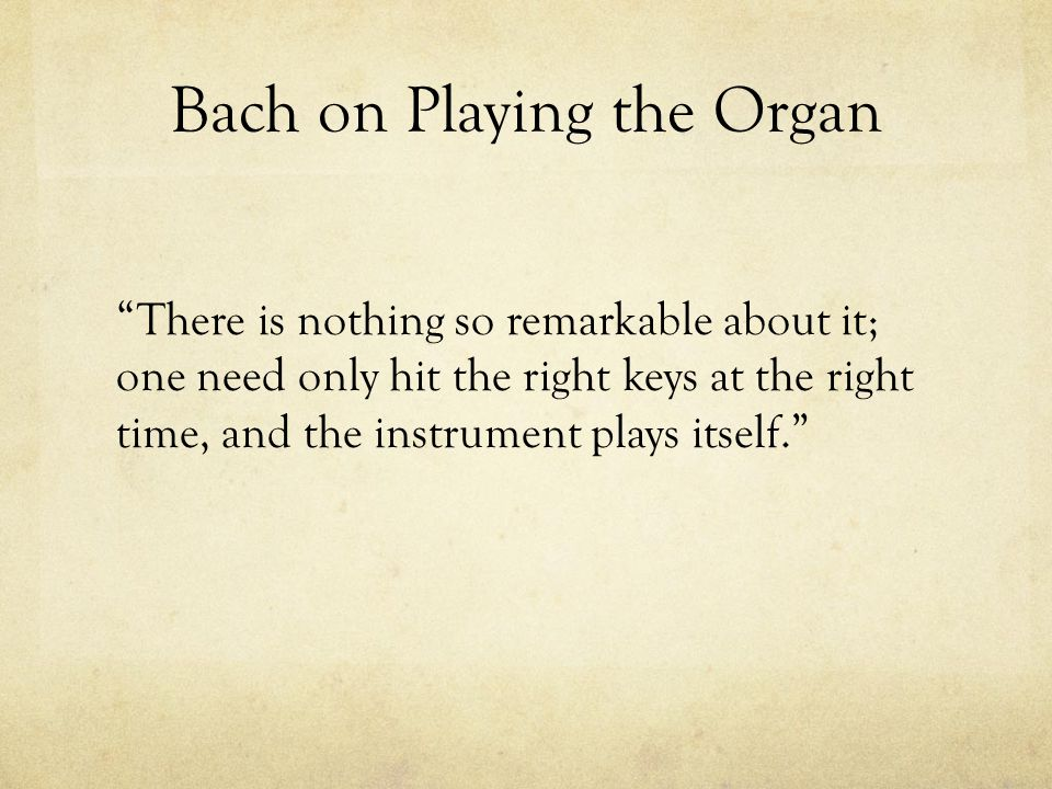Bach on Playing the Organ