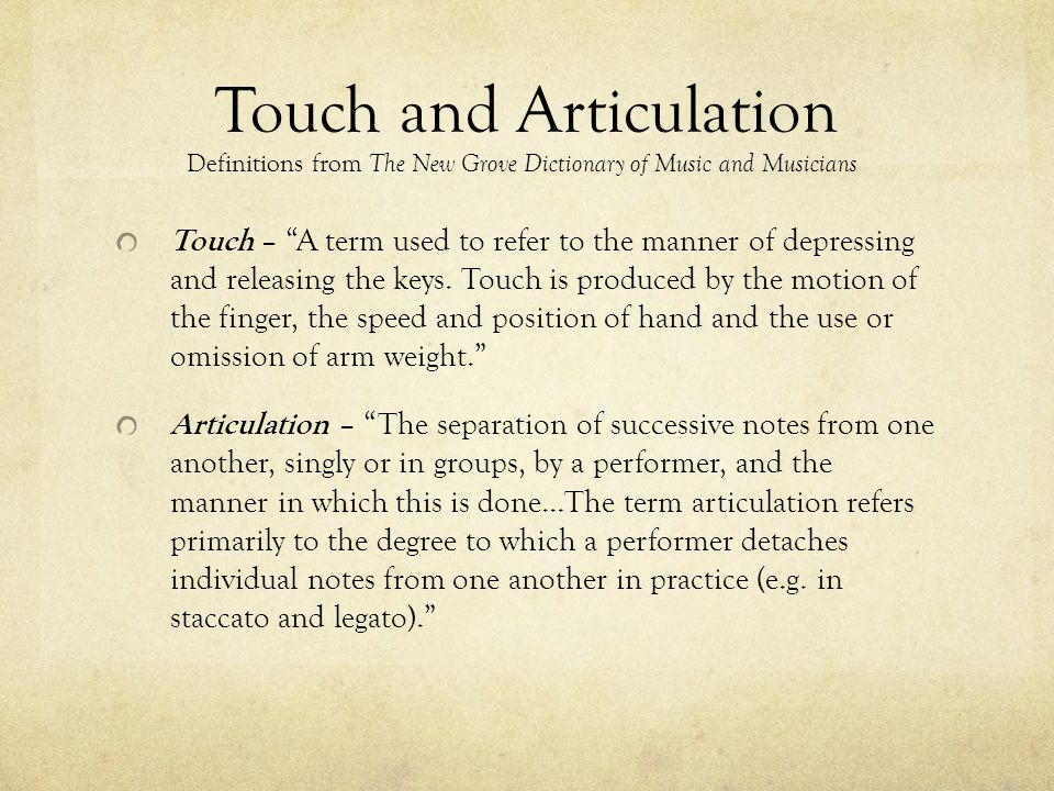 Touch and Articulation