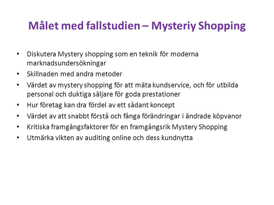 Målet med fallstudien – Mysteriy Shopping