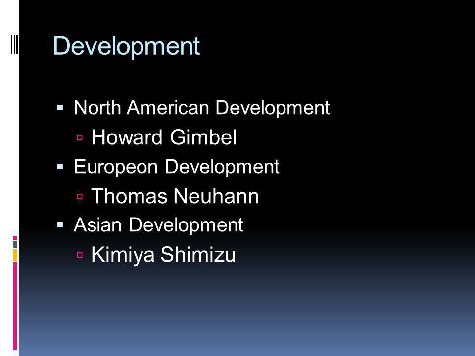 Development Howard Gimbel Thomas Neuhann Kimiya Shimizu