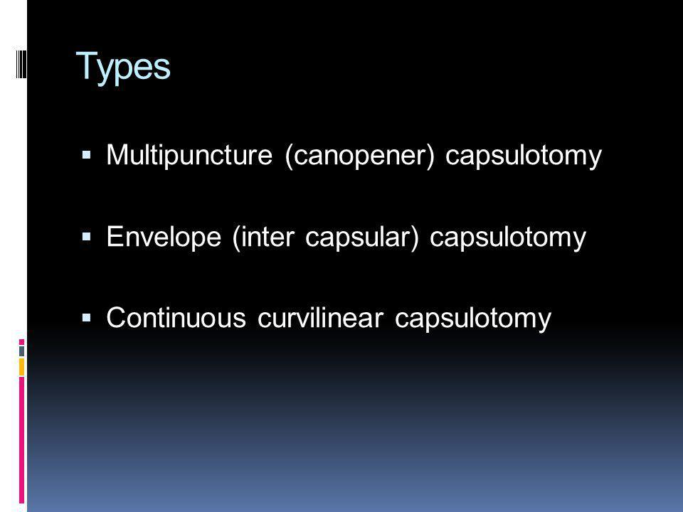 Types Multipuncture (canopener) capsulotomy