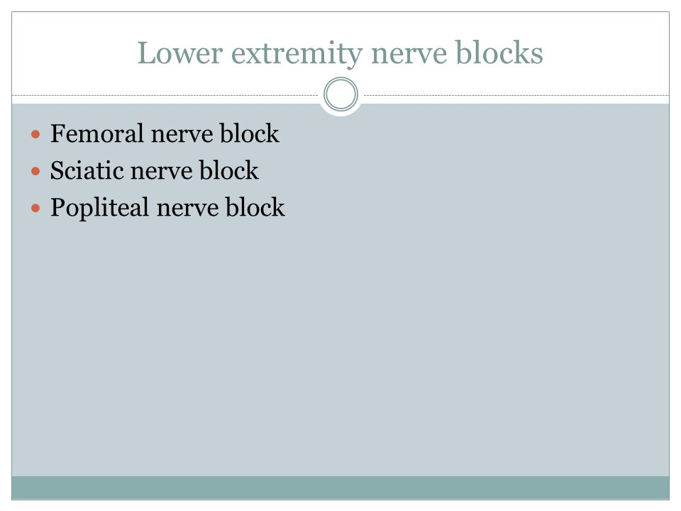 Lower extremity nerve blocks