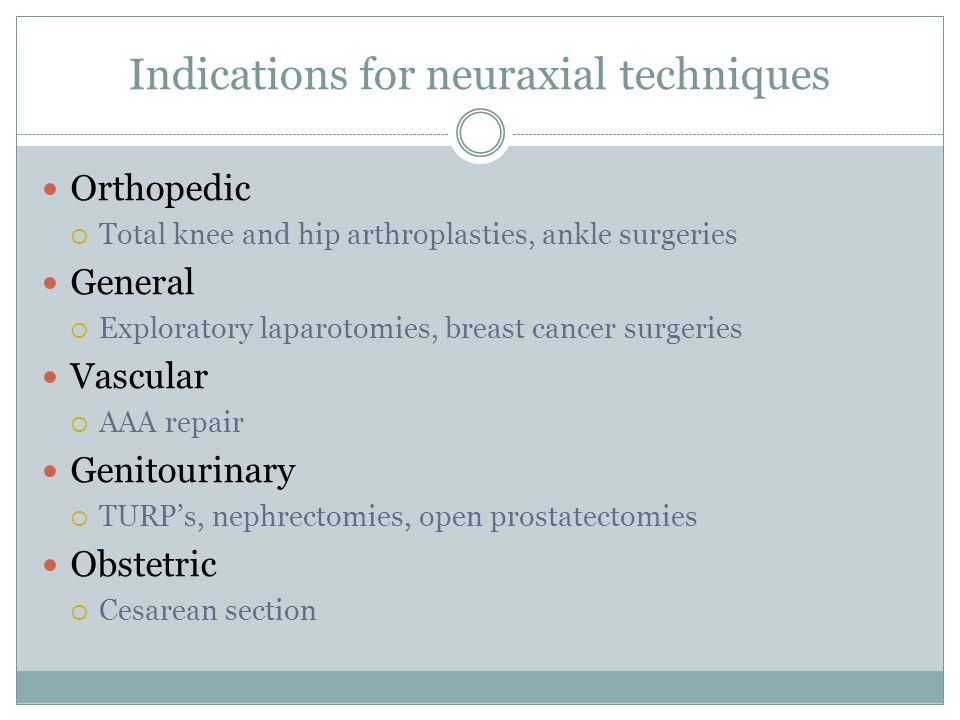 Indications for neuraxial techniques