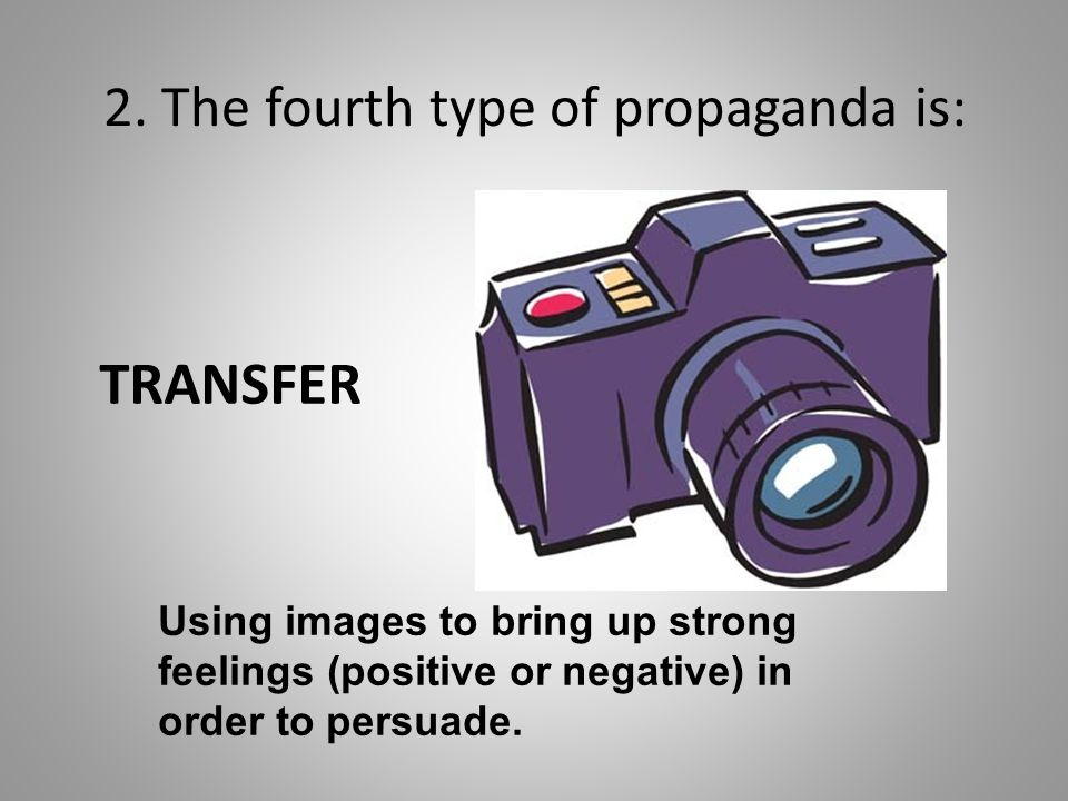 2. The fourth type of propaganda is: