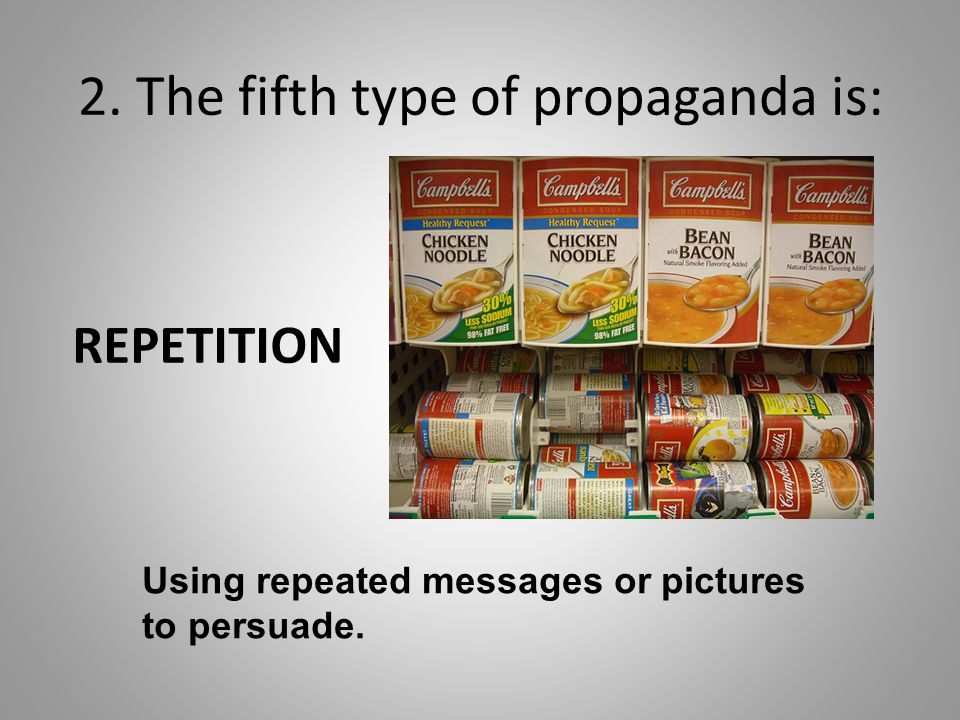 2. The fifth type of propaganda is: