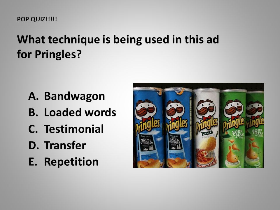 POP QUIZ!!!!! What technique is being used in this ad for Pringles