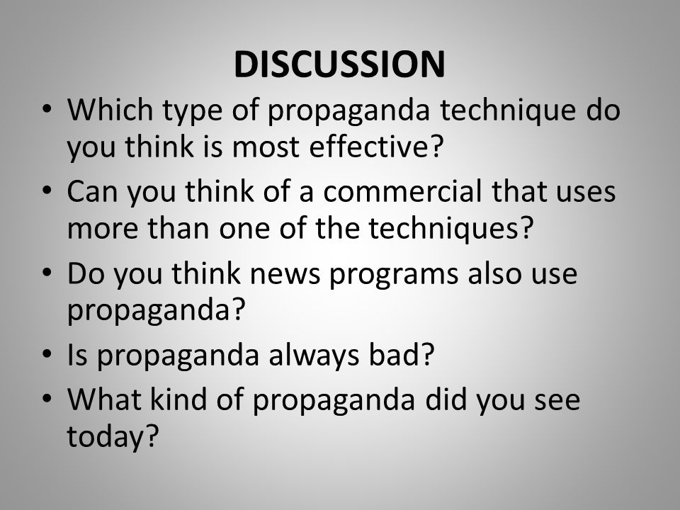 DISCUSSION Which type of propaganda technique do you think is most effective