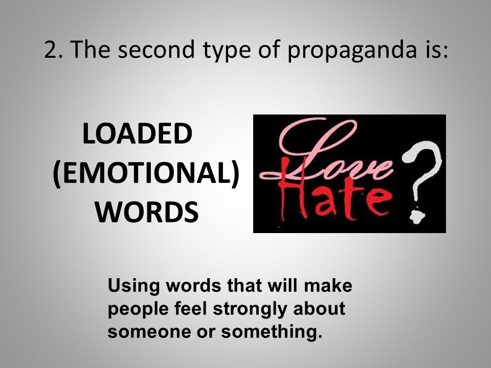 2. The second type of propaganda is: