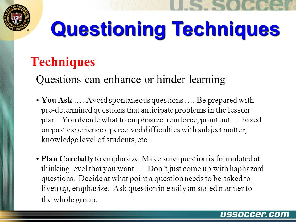 questiong techniques Questioning techniques continued gaining information through questioning purpose: writing in wonder books (nonfiction notebooks that support inquiry) to explore thinking and.