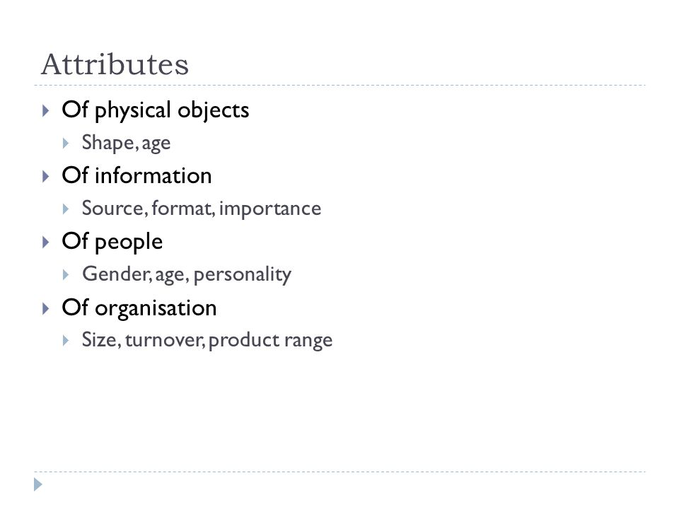 Attributes Of physical objects Of information Of people