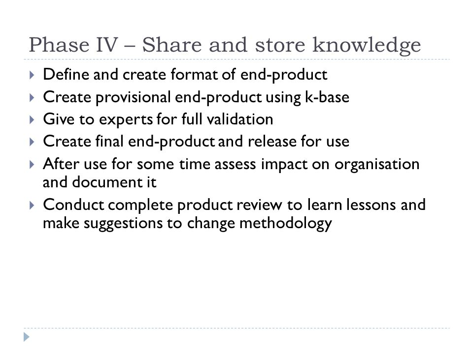 Phase IV – Share and store knowledge