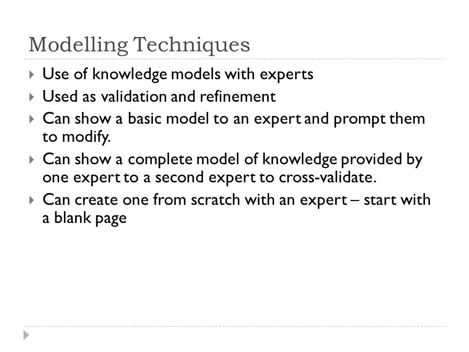 Modelling Techniques Use of knowledge models with experts