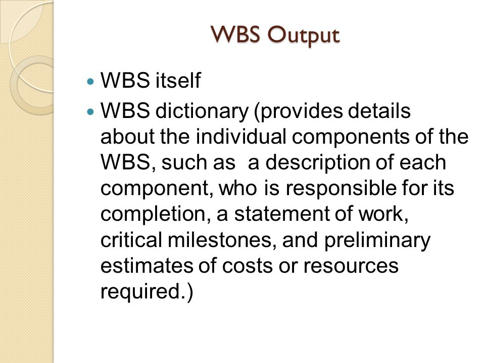 WBS Output WBS itself.